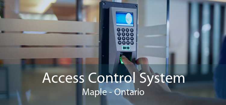 Access Control System Maple - Ontario