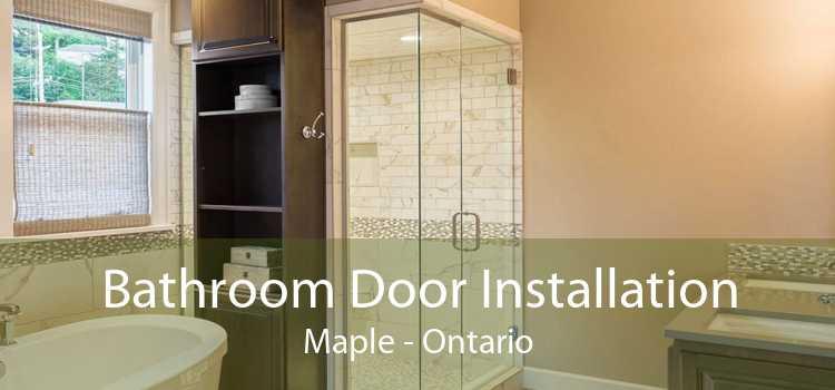 Bathroom Door Installation Maple - Ontario