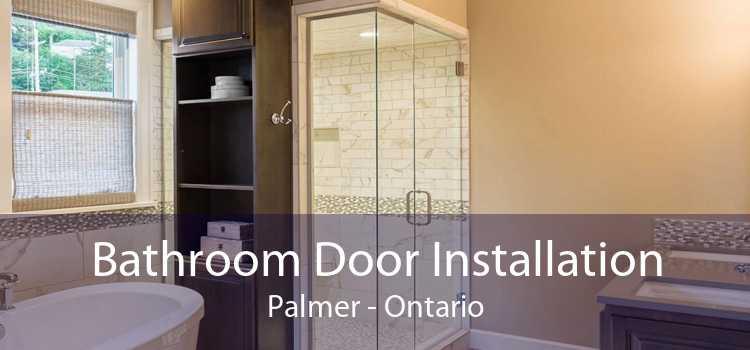 Bathroom Door Installation Palmer - Ontario