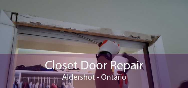 Closet Door Repair Aldershot - Ontario