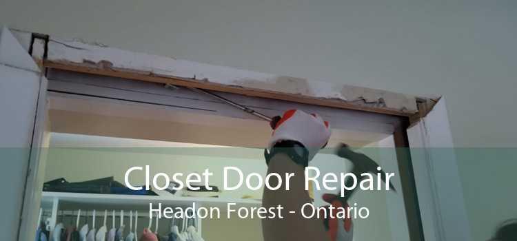 Closet Door Repair Headon Forest - Ontario