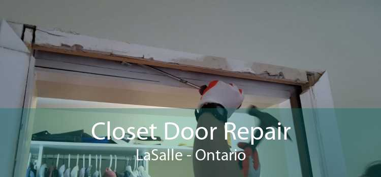 Closet Door Repair LaSalle - Ontario