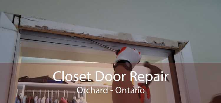 Closet Door Repair Orchard - Ontario