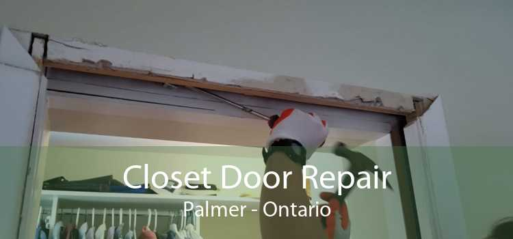 Closet Door Repair Palmer - Ontario