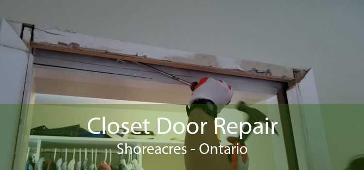 Closet Door Repair Shoreacres - Ontario
