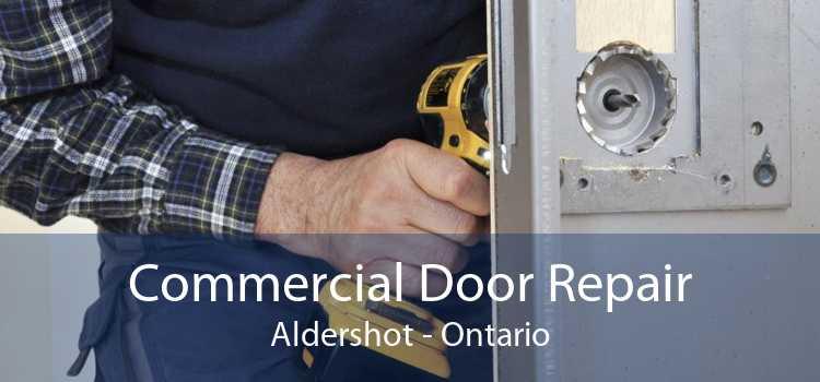 Commercial Door Repair Aldershot - Ontario