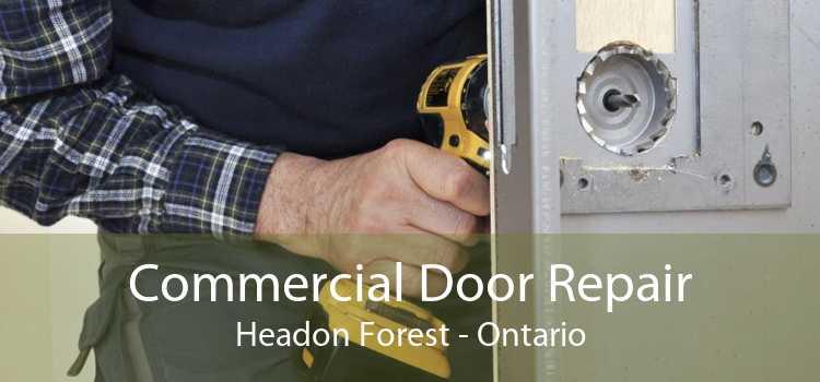 Commercial Door Repair Headon Forest - Ontario