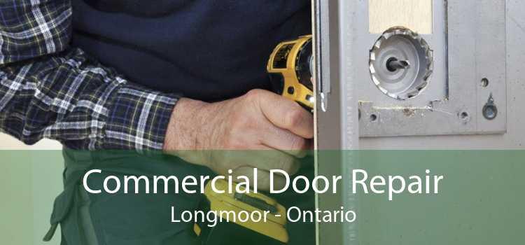 Commercial Door Repair Longmoor - Ontario