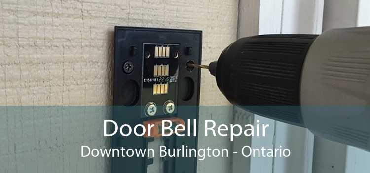 Door Bell Repair Downtown Burlington - Ontario