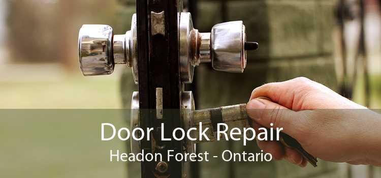 Door Lock Repair Headon Forest - Ontario