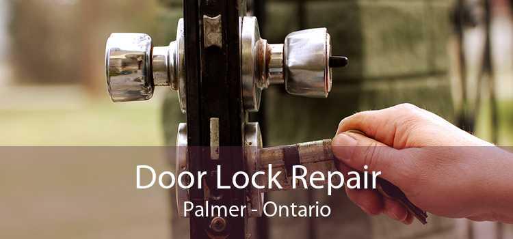 Door Lock Repair Palmer - Ontario