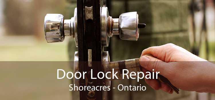 Door Lock Repair Shoreacres - Ontario