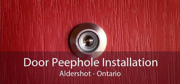 Door Peephole Installation Aldershot - Ontario
