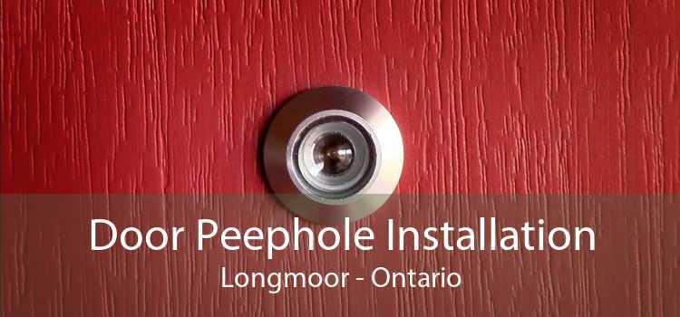 Door Peephole Installation Longmoor - Ontario