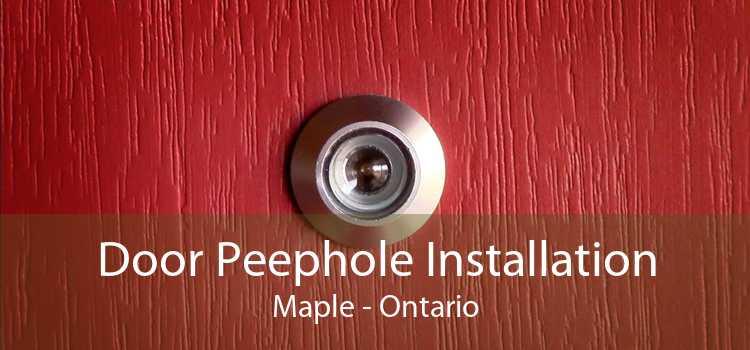 Door Peephole Installation Maple - Ontario