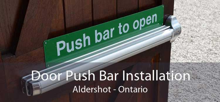 Door Push Bar Installation Aldershot - Ontario