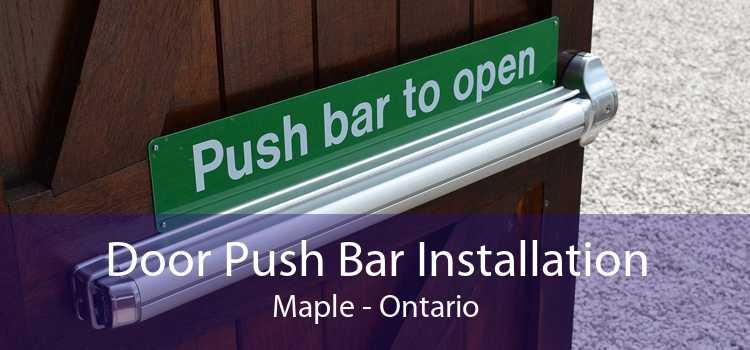 Door Push Bar Installation Maple - Ontario