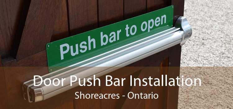 Door Push Bar Installation Shoreacres - Ontario