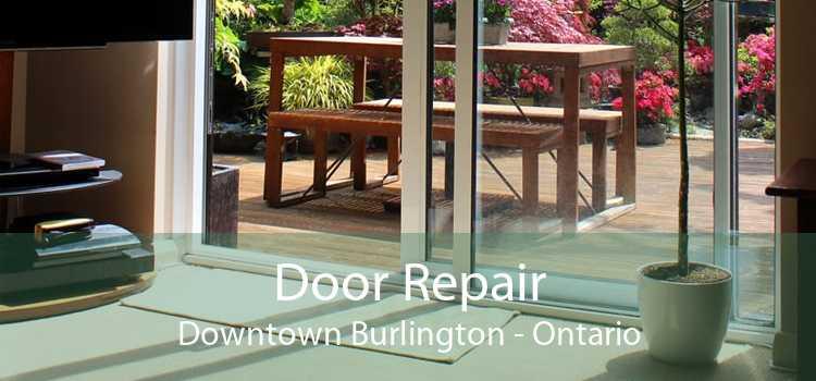 Door Repair Downtown Burlington - Ontario