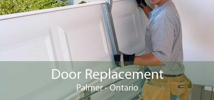 Door Replacement Palmer - Ontario