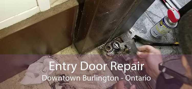 Entry Door Repair Downtown Burlington - Ontario