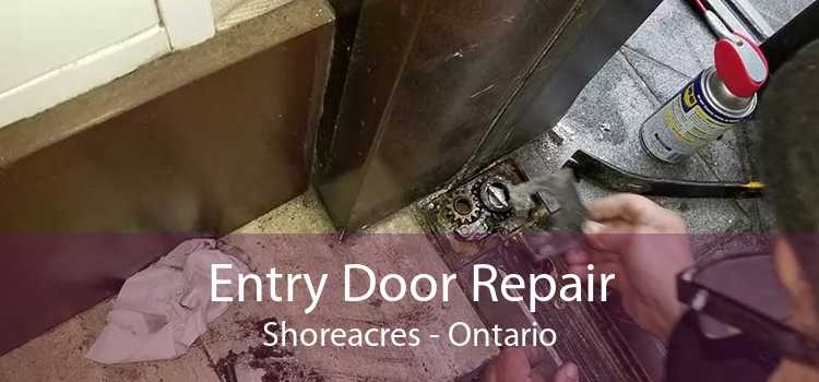 Entry Door Repair Shoreacres - Ontario