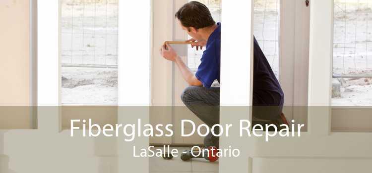 Fiberglass Door Repair LaSalle - Ontario