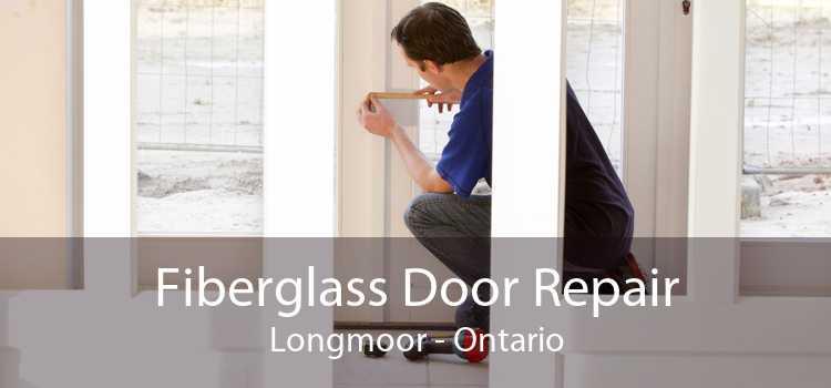 Fiberglass Door Repair Longmoor - Ontario