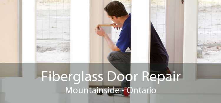 Fiberglass Door Repair Mountainside - Ontario
