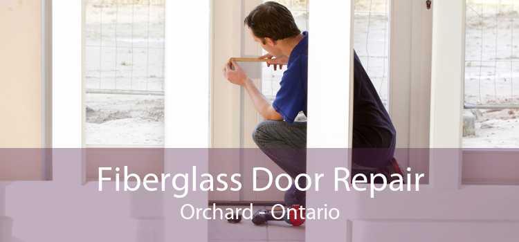 Fiberglass Door Repair Orchard - Ontario