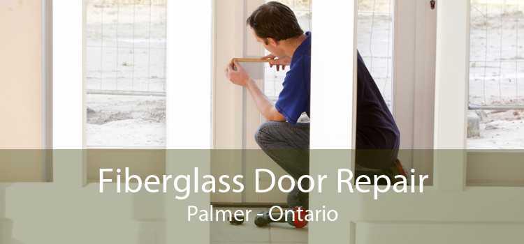 Fiberglass Door Repair Palmer - Ontario