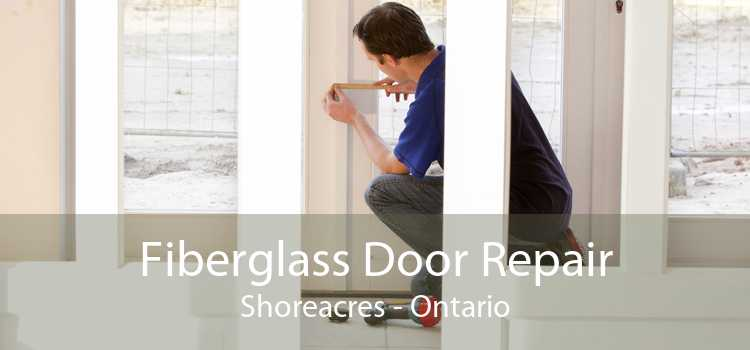 Fiberglass Door Repair Shoreacres - Ontario