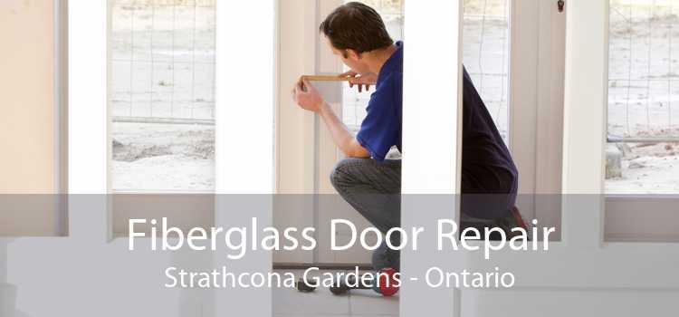 Fiberglass Door Repair Strathcona Gardens - Ontario