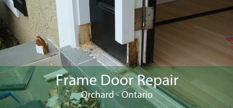 Frame Door Repair Orchard - Ontario