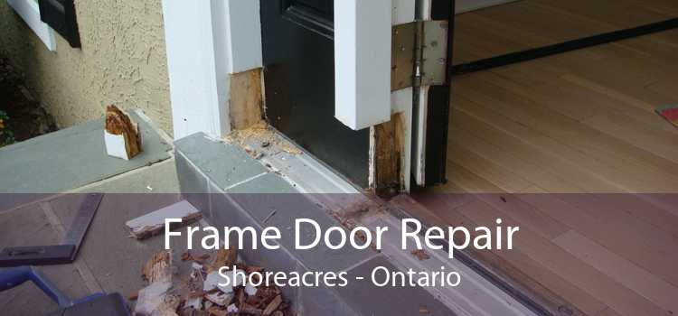 Frame Door Repair Shoreacres - Ontario