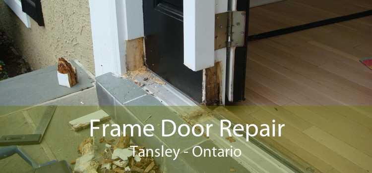 Frame Door Repair Tansley - Ontario