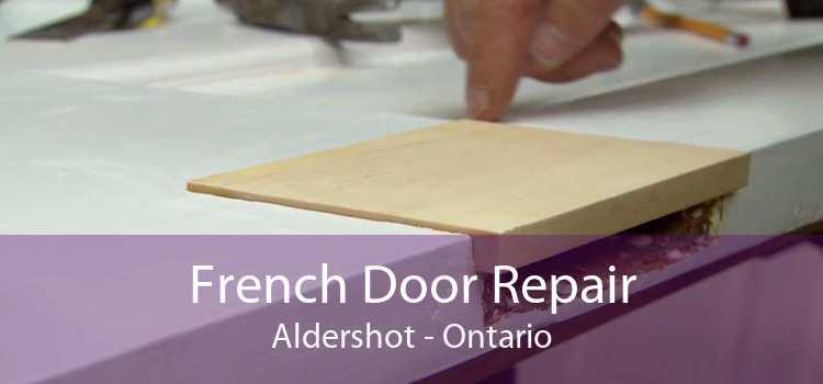 French Door Repair Aldershot - Ontario