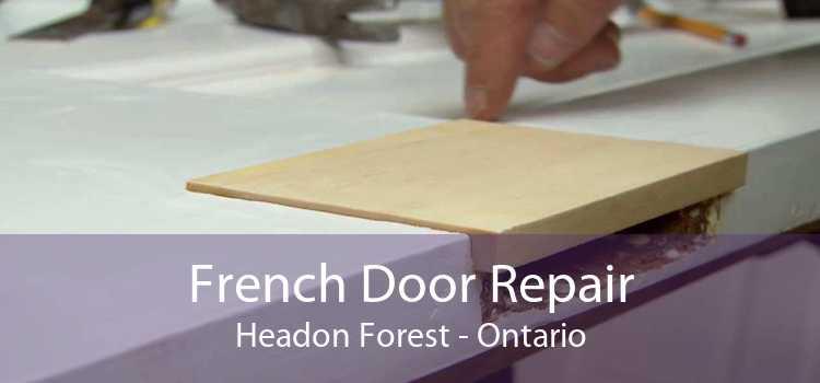 French Door Repair Headon Forest - Ontario
