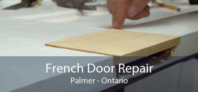 French Door Repair Palmer - Ontario