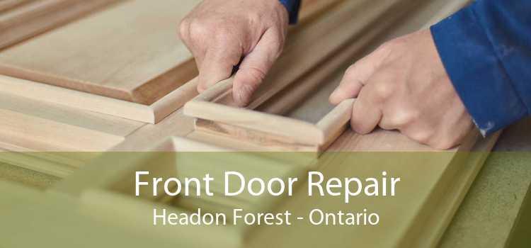 Front Door Repair Headon Forest - Ontario
