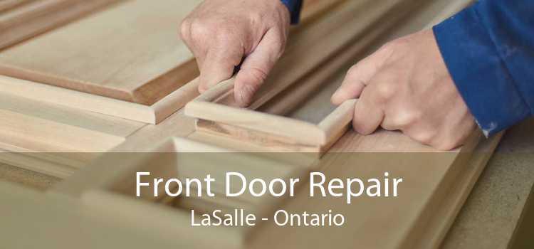 Front Door Repair LaSalle - Ontario