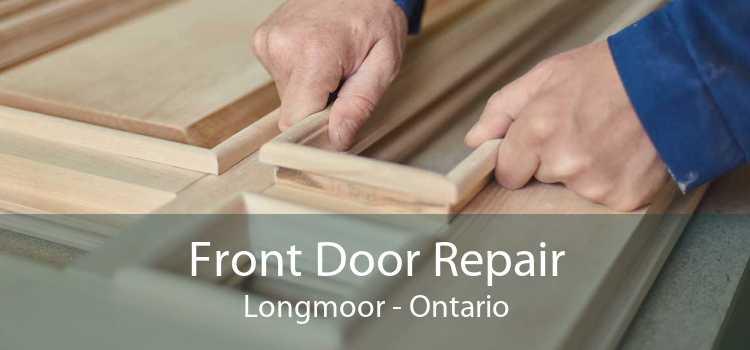 Front Door Repair Longmoor - Ontario