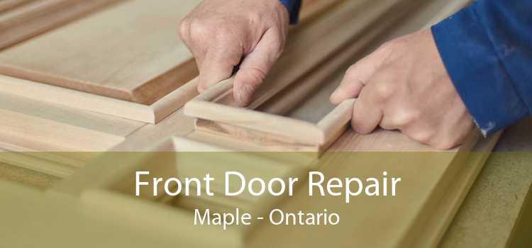Front Door Repair Maple - Ontario