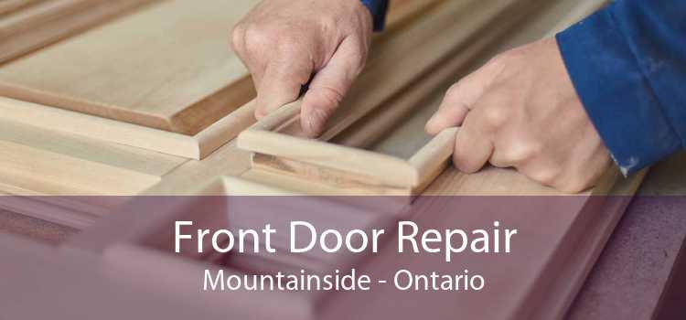 Front Door Repair Mountainside - Ontario