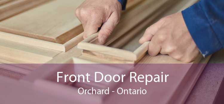 Front Door Repair Orchard - Ontario