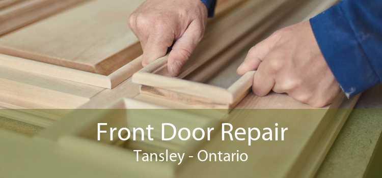 Front Door Repair Tansley - Ontario
