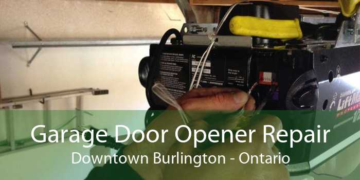 Garage Door Opener Repair Downtown Burlington - Ontario