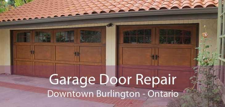 Garage Door Repair Downtown Burlington - Ontario