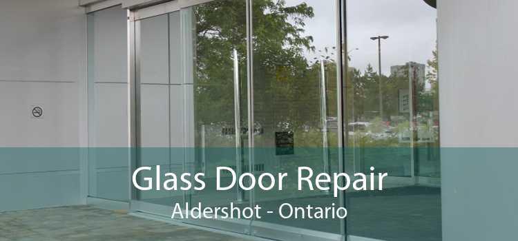 Glass Door Repair Aldershot - Ontario
