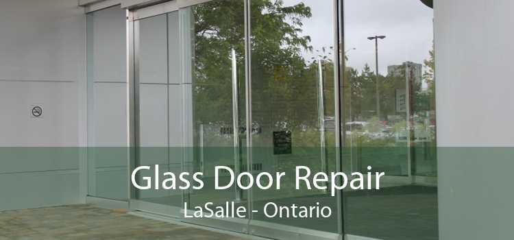 Glass Door Repair LaSalle - Ontario